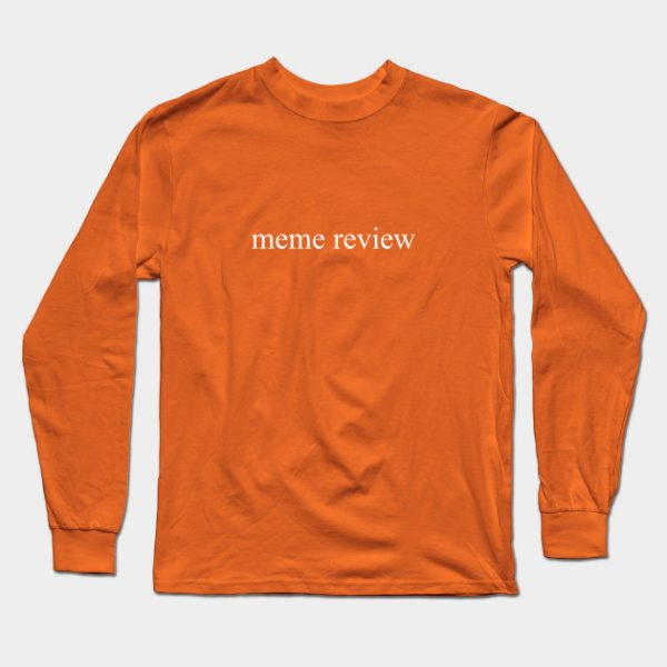 meme review Long Sleeve T-Shirt male orange
