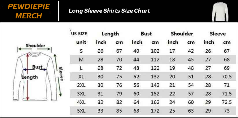 Pewdipie merch Long Sleeve size chart